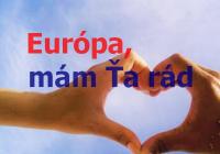 Európa si krásna, milujem Ťa!